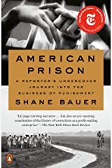 American Prison: A Reporter's Undercover Journey into the Business of Punishment Kindle Edition