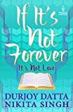 If It's Not Forever It's Not Love