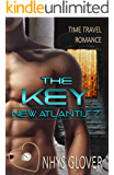The Key: Time Travel Romance (New Atlantis Time Travel Romance Book 7)