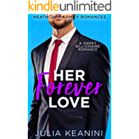 Her Forever Love: A Sweet Billionaire Romance (Heathcliff Family Romances Book 5)