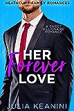 Her Forever Love: A Sweet Billionaire Romance (Heathcliff Family Romances Book 5)