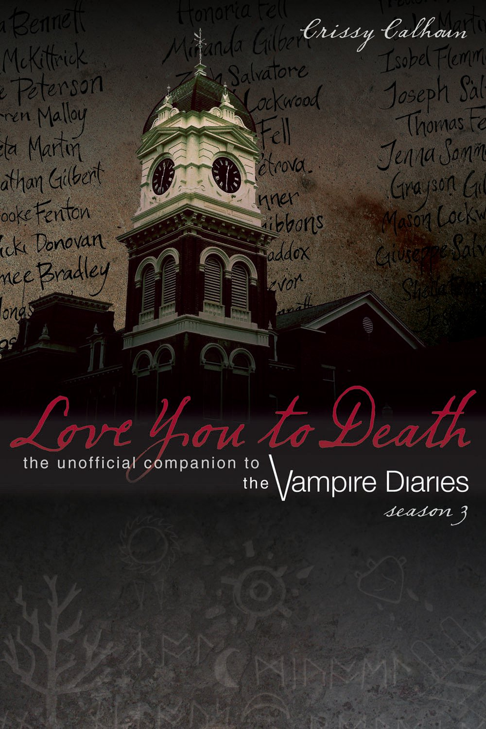 Read Online Love You to Death: Season 3: The Unofficial Companion to the Vampire Diaries pdf epub