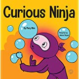 Curious Ninja : A Social Emotional Learning Book For Kids About Battling Boredom and Learning New Things (Ninja Life Hacks 50