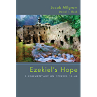 Ezekiel's Hope: A Commentary on Ezekiel 38–48 (English Edition)