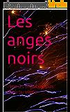 Les anges noirs: Livre 3 : N'oublie pas d'où tu viens