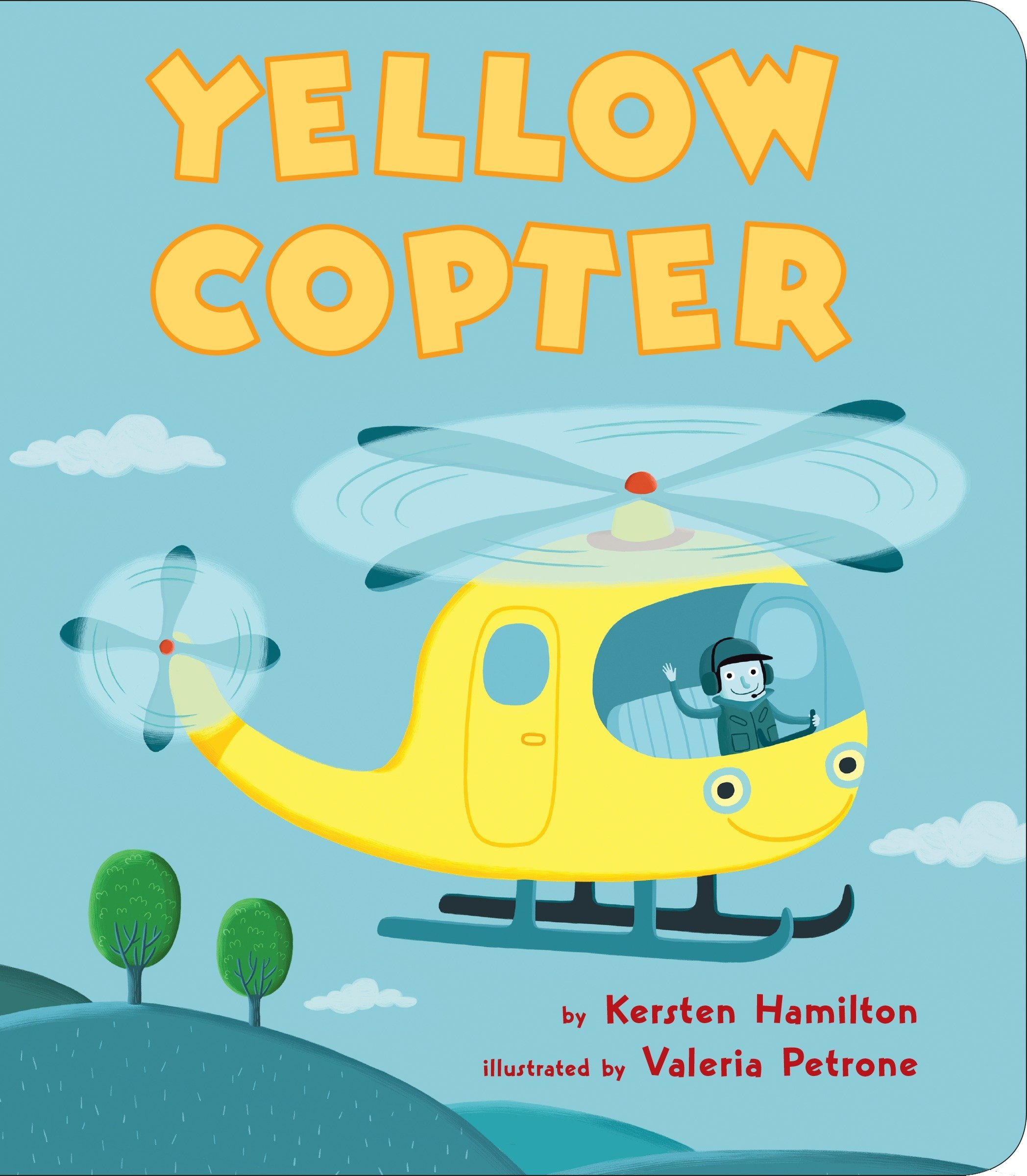 Yellow Copter Board book – May 17, 2016 Kersten Hamilton Valeria Petrone 1101997966 Concepts - Colors