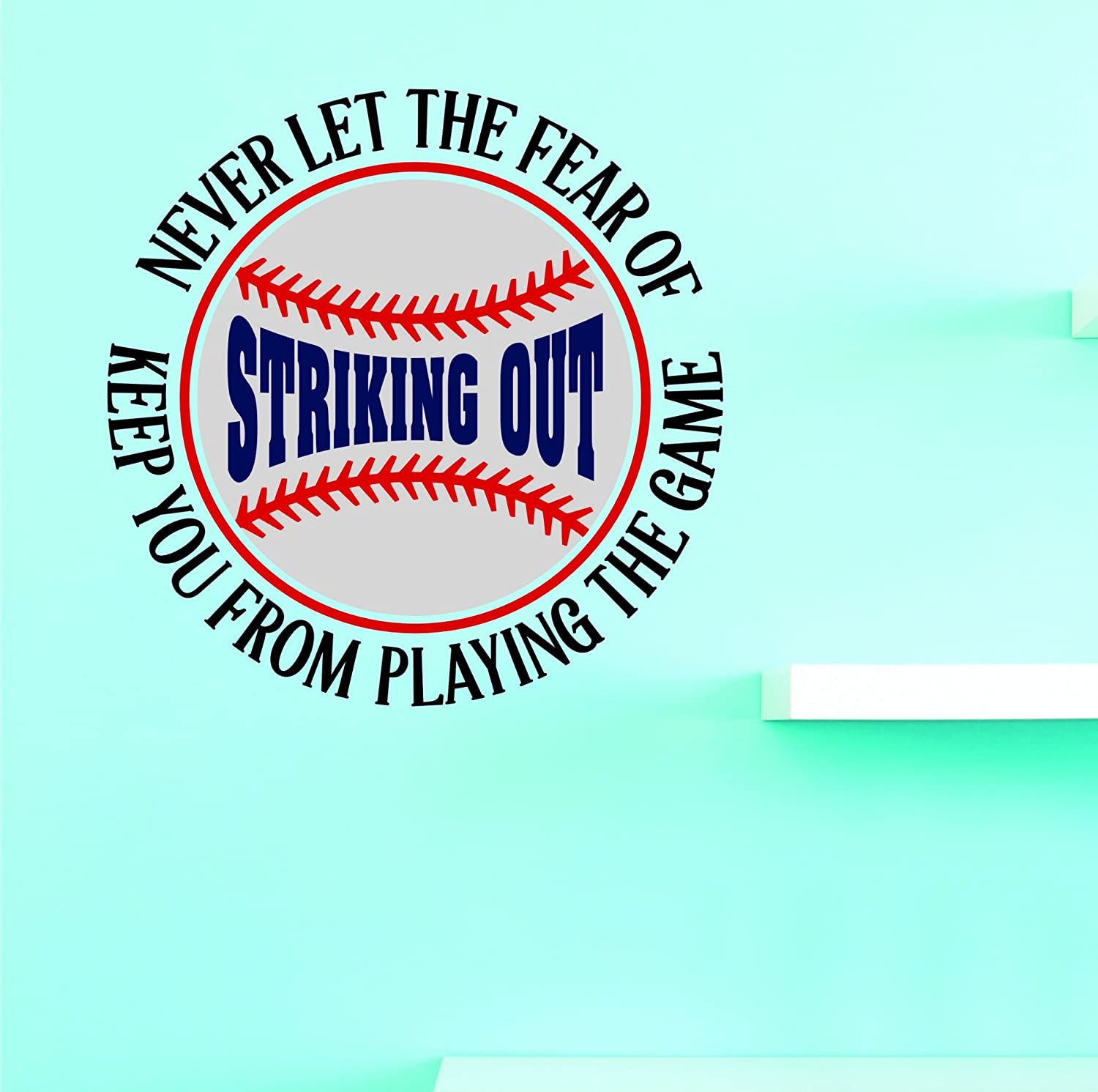 18 x 18, Wall Art Size x 18 Inches Color Design with Vinyl JER 2304 3 Hot New Decals Never let The Fear of Striking Out Keep You from Playing The Game Multi
