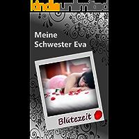 Meine Schwester Eva (19): Bütezeit (German Edition)