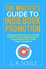 The Writer's Guide to Indie Book Promotion (Fiction Writing Tools 7)