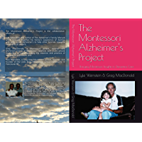 The Montessori Alzheimer's Project: Bringing Montessori Insights to Dementia Care (English Edition)