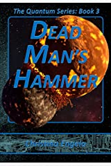 Dead Man's Hammer: Quantum Book 3 Kindle Edition