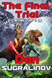 The Final Trial (Level Up Book #3) LitRPG Series (English Edition)