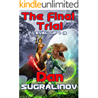 The Final Trial (Level Up Book #3) LitRPG Series
