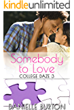 Somebody to Love (College Daze Book 3)