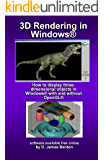 3D Rendering in Windows: How to display three-dimensional objects in Windows with and without OpenGL.