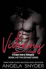 Victorious: A Dark Mafia Romance (Deviant Series Book 2) Kindle Edition