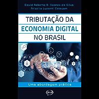 Tributação da Economia Digital no Brasil: Uma abordagem prática