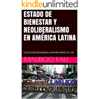 ESTADO DE BIENESTAR Y NEOLIBERALISMO EN AMÉRICA LATINA: COLECCIÓN RESÚMENES UNIVERSITARIOS Nº 239