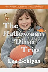 The Halloween Dino Trip (The Mystery Adventures of Jillian Waylan) Kindle Edition