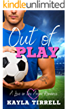 Out of Play: A Sports Romance (Love in the Arena Book 2)