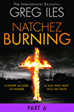 Natchez Burning: Part 6 of 6 (Penn Cage, Book 4)