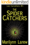 The Spider Catchers (Lee Carruthers Book 1)
