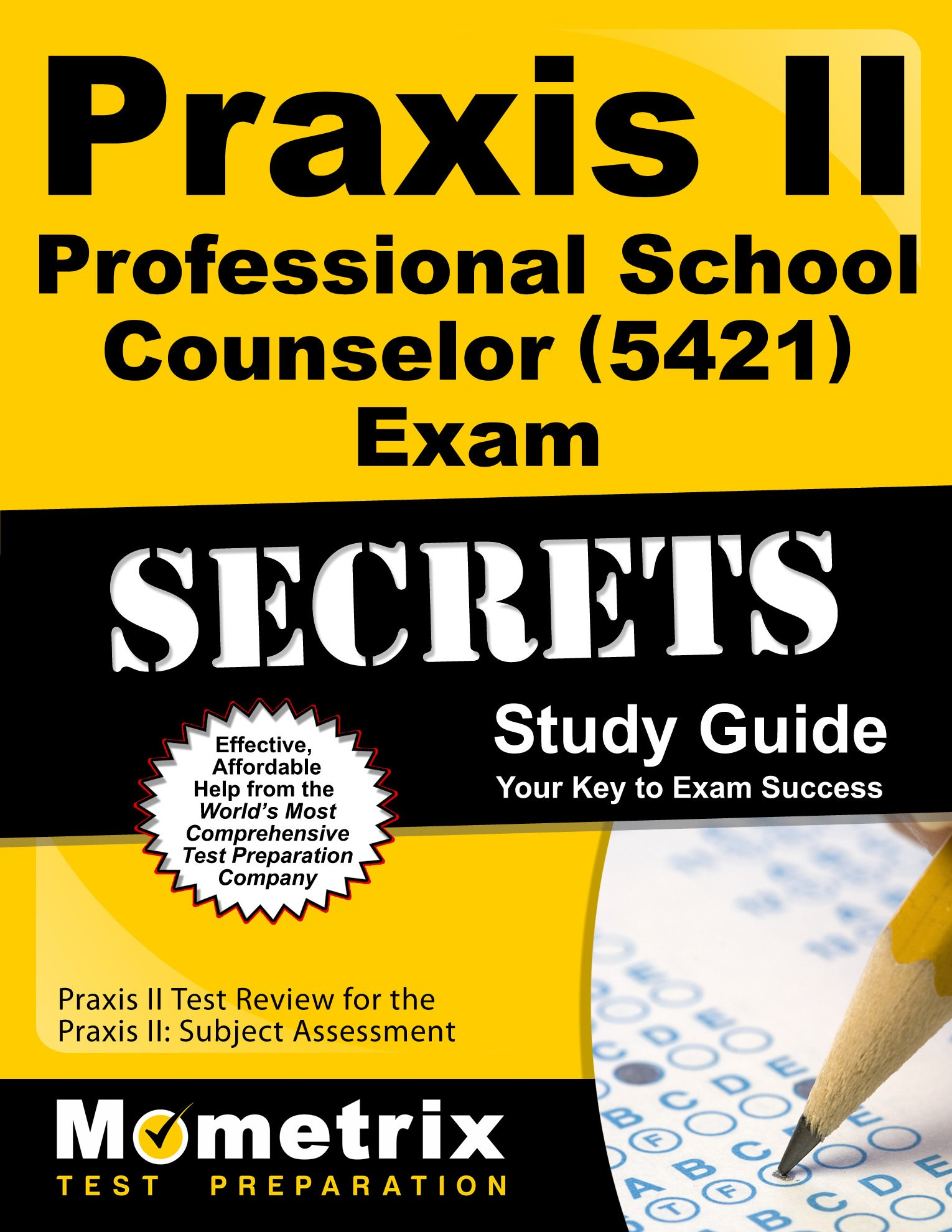 Praxis II Professional School Counselor (5421) Exam Secrets Study Guide:  Praxis II Test Review for the Praxis II: Subject Assessments (Mometrix  Secrets ...