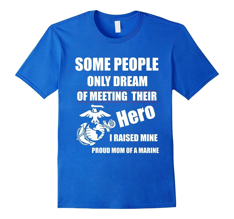 I Raised My Hero Proud US Marine Military Mom Mother T-Shirt-RT
