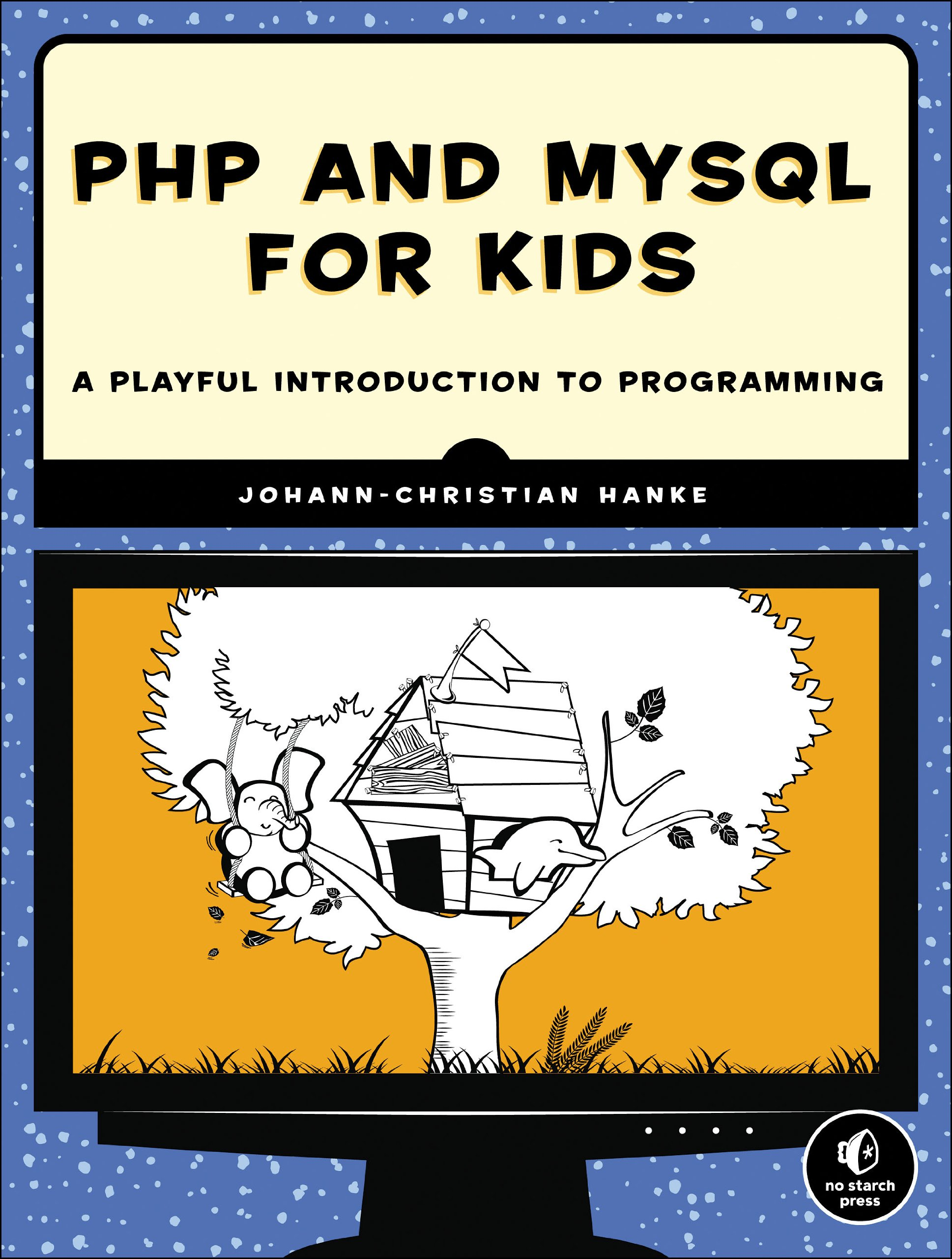 php and mysql for kids a playful introduction to programming
