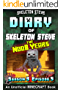 Diary of Minecraft Skeleton Steve the Noob Years - Season 3 Episode 5 (Book 17) : Unofficial Minecraft Books for Kids, Teens, & Nerds - Adventure Fan Fiction ... Collection - Skeleton Steve the Noob Years)