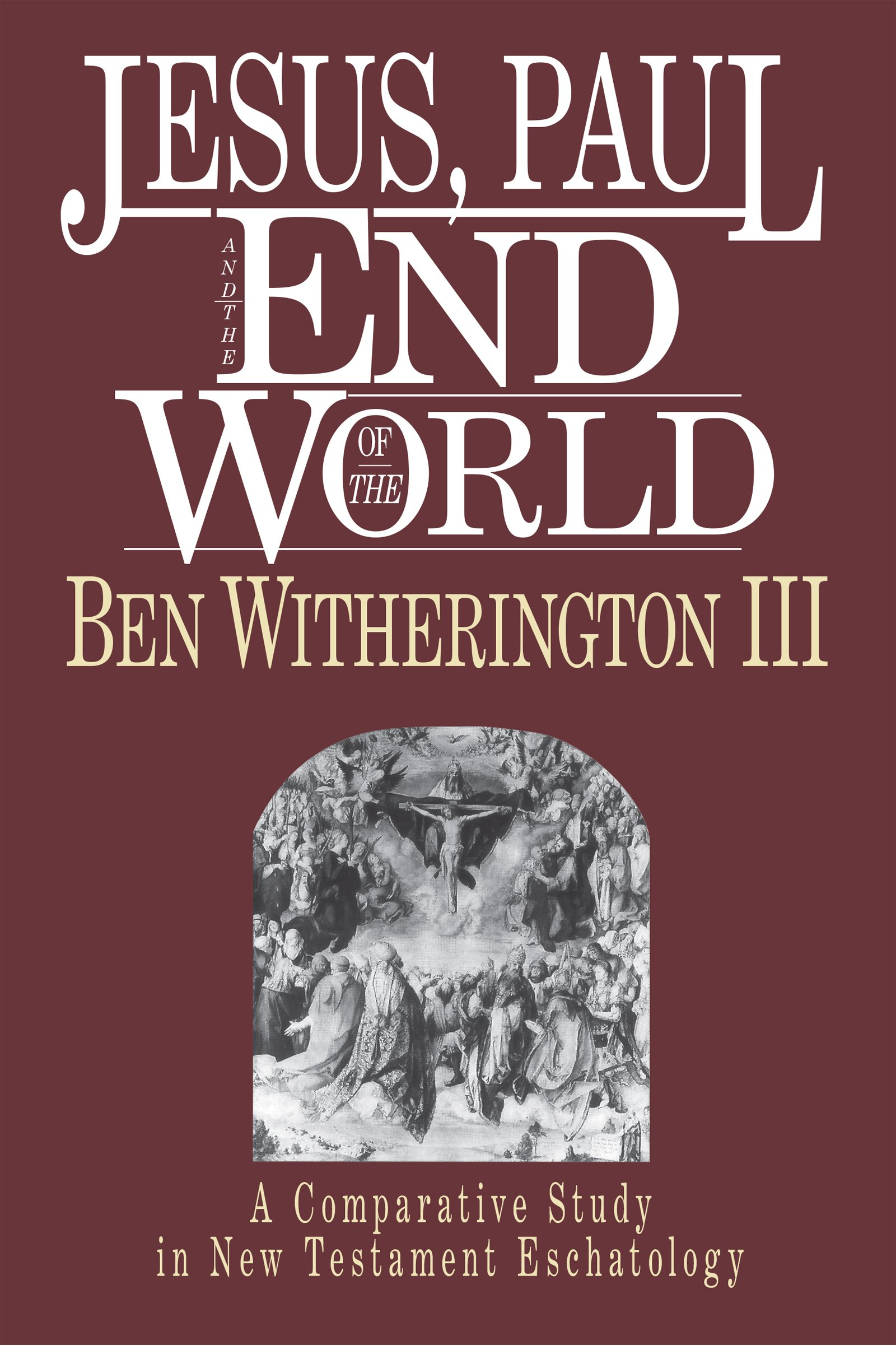 Jesus paul and the end of the world ben witherington iii jesus paul and the end of the world ben witherington iii 9780830817597 amazon books fandeluxe Gallery