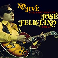No Jive: The Very Best of José Feliciano (CD)
