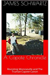 A Capote Chronicle: Revisiting Monroeville and The Truman Capote Canon Kindle Edition