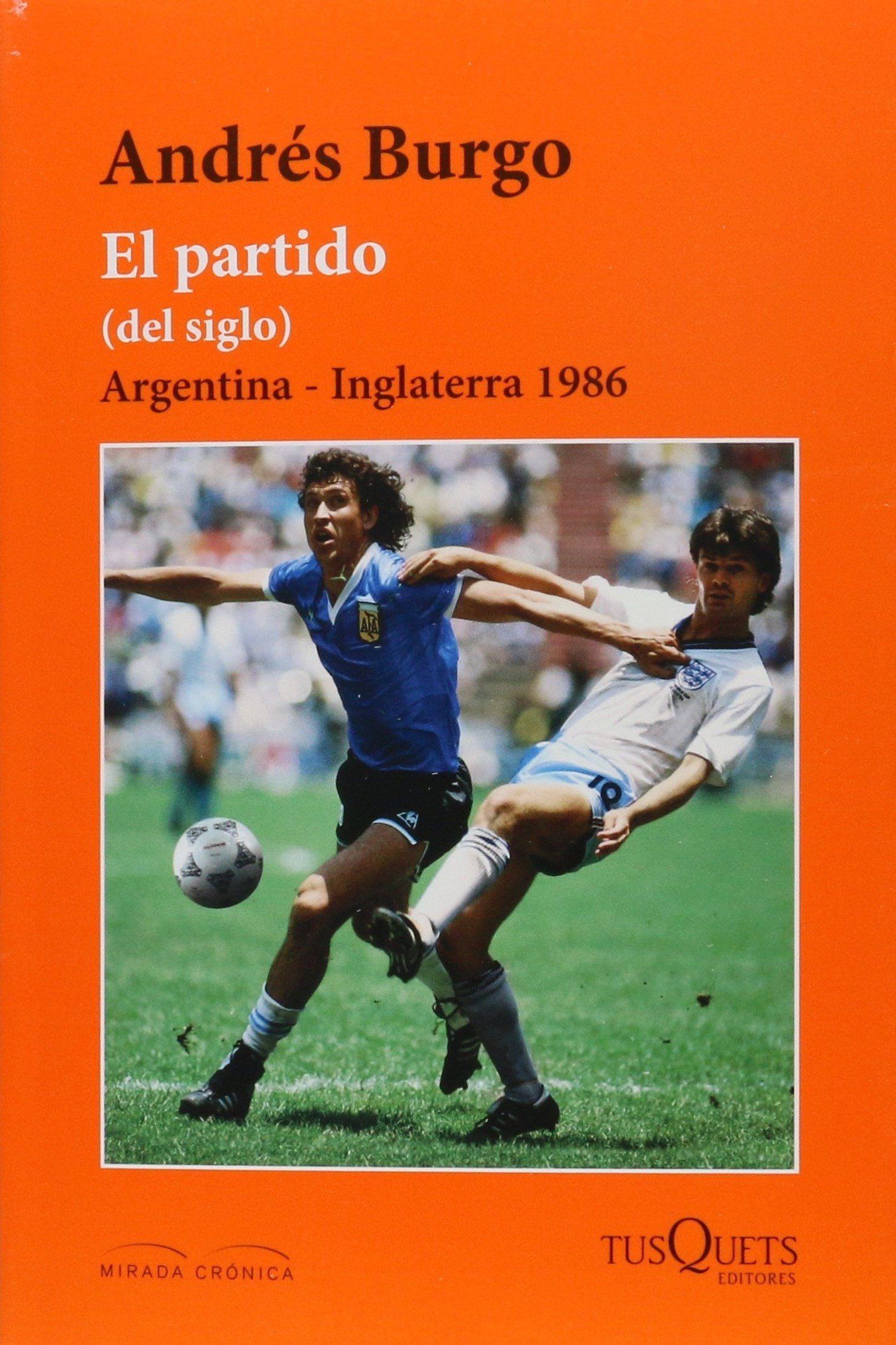 Argentina - Inglaterra 1986 (Spanish Edition): Andre Burgo: 9786074217827: Amazon.com: Books