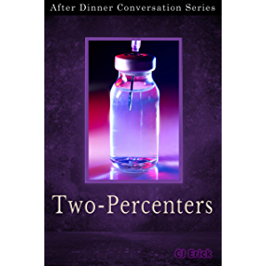Two-Percenters: After Dinner Conversation Short Story Series