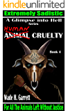 Human Cruelty - Most Gruesome Series on the Market. (A Glimpse into Hell Book 4)