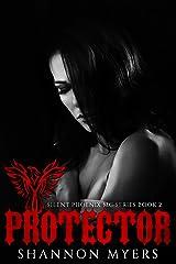 Protector (Silent Phoenix MC Series Book 2) Kindle Edition