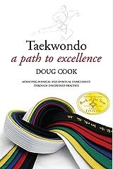 Taekwondo: A Path to Excellence Kindle Edition