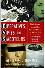 Operatives, Spies, and Saboteurs: The Unknown Story of the Men and Women of World War II's OSS Kindle Edition