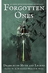 Forgotten Ones: Drabbles of Myth and Legend Kindle Edition