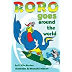 Roro Goes Around the World: How a little parrot makes his dream come true (and asked me that I dare you to go and do it too)