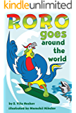 """Roro Goes Around the World: How a little parrot makes his dream come true (and asked me that I dare you to go and do it too) (""""Roro goes..."""" Series Book 1)"""