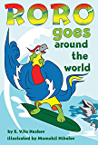 "Roro Goes Around the World: How a little parrot makes his dream come true (and asked me that I dare you to go and do it too) (""Roro goes..."" Series Book 1)"