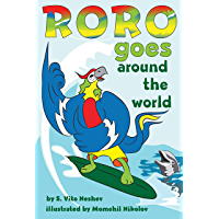"""Roro Goes Around the World: How a little parrot makes his dream come true (and asked me that I dare you to go and do it too) (""""Roro goes..."""" Series Book 1) (English Edition)"""