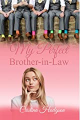 My Perfect Brother-in-Law: More than just a Romantic Comedy Kindle Edition