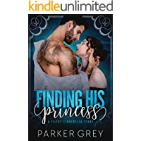 Finding His Princess: A Cinderella Story (Filthy Fairy Tales Book 1)