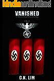 VANISHED: If Hitler Had Won The War - A Novel
