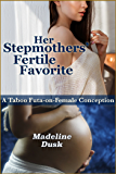 Her Stepmother's Fertile Favorite: A Taboo Futa-on-Female Conception