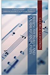 George Gershwin Rhapsody in Blue and An American in Paris for Clarinet Quartet: arranged by Giovanni Abbiati Kindle Edition