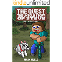The Quest: The Untold Story of Steve, Book One: The Tale of a Hero (An Unofficial Minecraft Book for Kids Ages 9 - 12…
